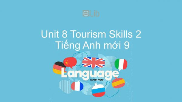 Unit 8 lớp 9: Tourism - Skills 2