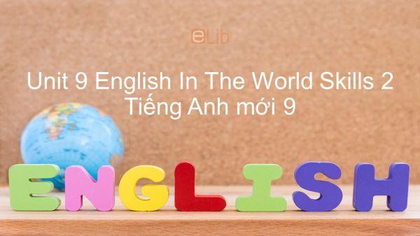 Unit 9 lớp 9: English In The World - Skills 2