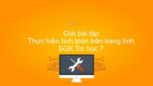 Giải bài tập SGK Tin học 7 Bài 3: Thực hiện tính toán trên trang tính