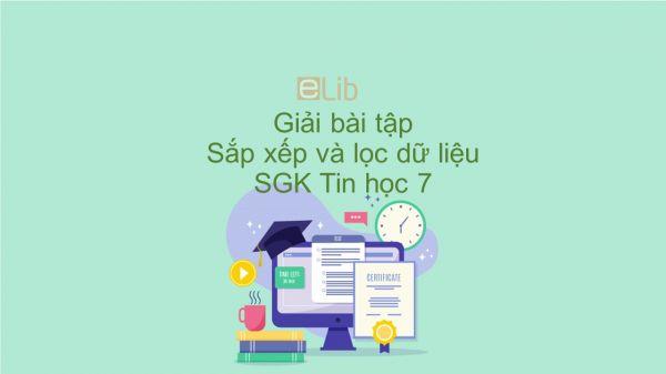 Giải bài tập SGK Tin học 7 Bài 8: Sắp xếp và lọc dữ liệu