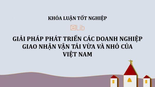 Luận văn: Giải pháp phát triển các doanh nghiệp giao nhận vận tải vừa và nhỏ của Việt Nam
