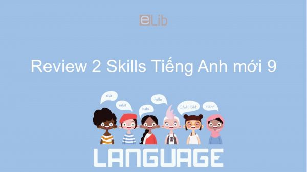 Review 3 lớp 9 - Skills