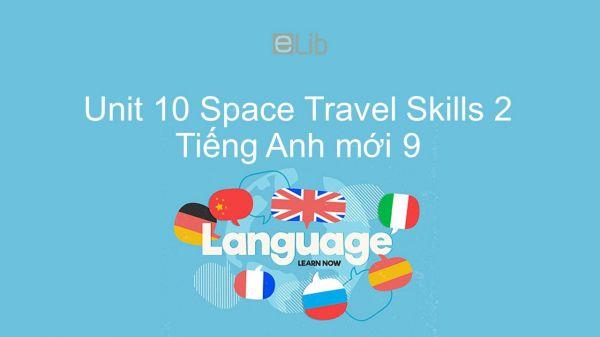 Unit 10 lớp 9: Space Travel - Skills 2