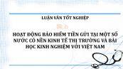 Luận văn: Hoạt động bảo hiểm tiền gửi tại một số nước có nền kinh tế thị trường và bài học kinh nghiệm với Việt Nam