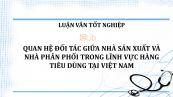 Luận văn: Quan hệ đối tác giữa nhà sản xuất và nhà phân phối trong lĩnh vực hàng tiêu dùng tại Việt Nam