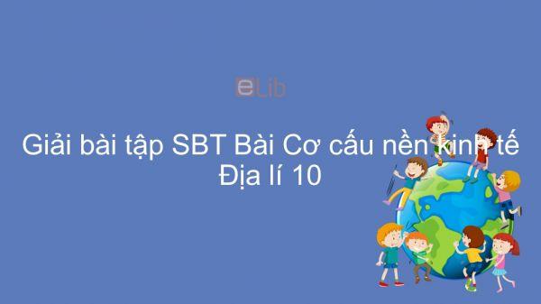 Giải bài tập SBT Địa lí 10 Bài 26: Cơ cấu nền kinh tế
