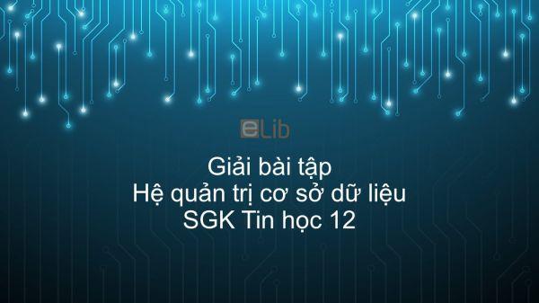Giải bài tập SGK Tin học 12 Bài 2: Hệ quản trị cơ sở dữ liệu