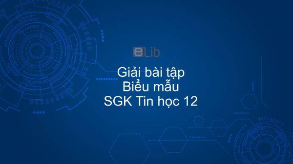 Giải bài tập SGK Tin học 12 Bài 6: Biểu mẫu