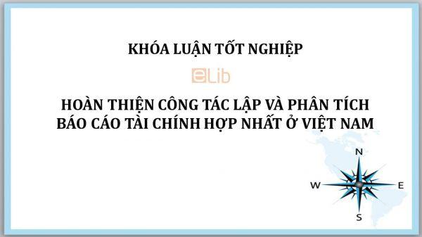 Luận văn: Hoàn thiện công tác lập và phân tích báo cáo tài chính hợp nhất ở Việt Nam