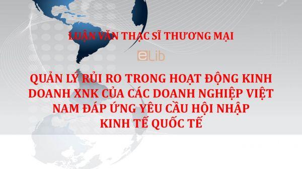 Luận văn ThS: Quản lý rủi ro trong hoạt động kinh doanh XNK của các doanh nghiệp Việt Nam đáp ứng yêu cầu hội nhập kinh tế quốc tế