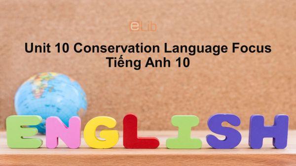 Unit 10 lớp 10: Conservation-Language Focus