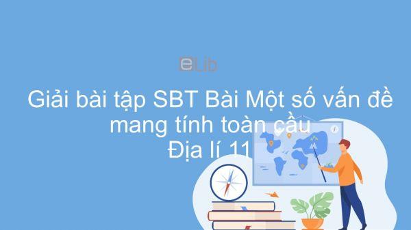 Giải bài tập SBT Địa lí 11 Bài 3: Một số vấn đề mang tính toàn cầu