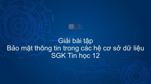 Giải bài tập SGK Tin học 12 Bài 13: Bảo mật thông tin trong các hệ cơ sở dữ liệu