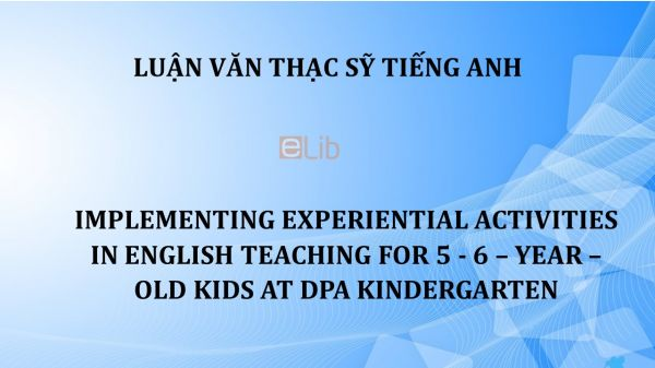 MA-Thesis: Implementing experiential activities in english teaching for 5 - 6 - year - old kids at dpa kindergarten