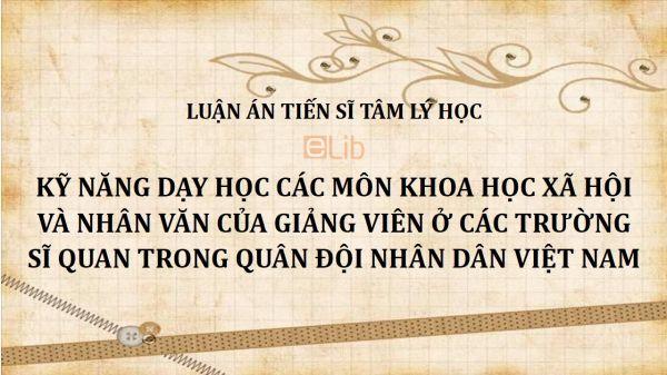 Luận án TS: Kỹ năng dạy học các môn khoa học xã hội và nhân văn của giảng viên ở các trường sĩ quan trong Quân đội Nhân dân Việt Nam