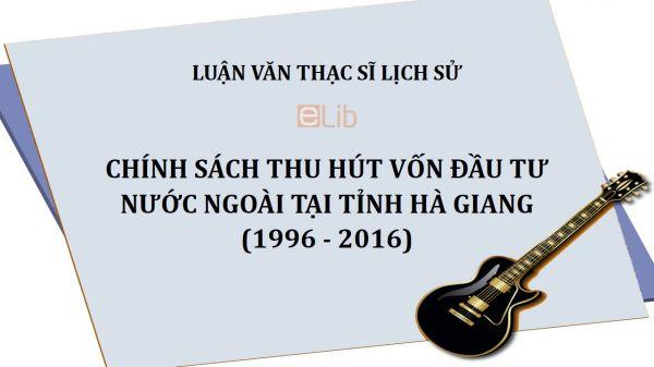 Luận văn ThS: Chính sách thu hút vốn đầu tư nước ngoài tại tỉnh Hà Giang