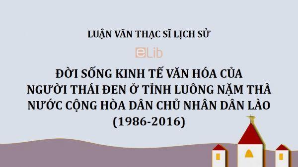 Luận văn ThS: Đời sống kinh tế văn hóa của người Thái Đen ở tỉnh Luông Nặm Thà nước Cộng hòa Dân chủ Nhân dân Lào (1986-2016)