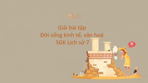 Giải bài tập SGK Lịch Sử 7 Bài 12: Đời sống kinh tế, văn hoá