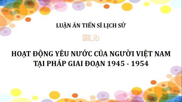 Luận án TS: Hoạt động yêu nước của người Việt Nam tại Pháp giai đoạn 1945 - 1954