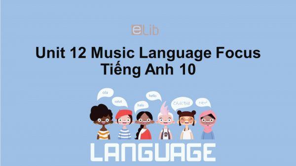 Unit 12 lớp 10: Music-Language Focus