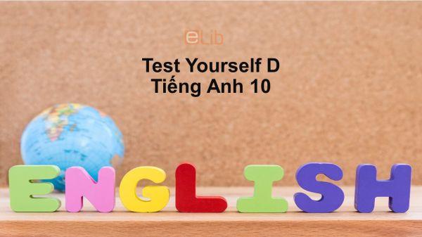 Unit 9-11 lớp 10: Test Yourself D