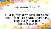 Luận văn ThS: Phát triển kinh tế hộ và những tác động đến môi trường khu vực nông thôn huyện Định Hóa tỉnh Thái Nguyên
