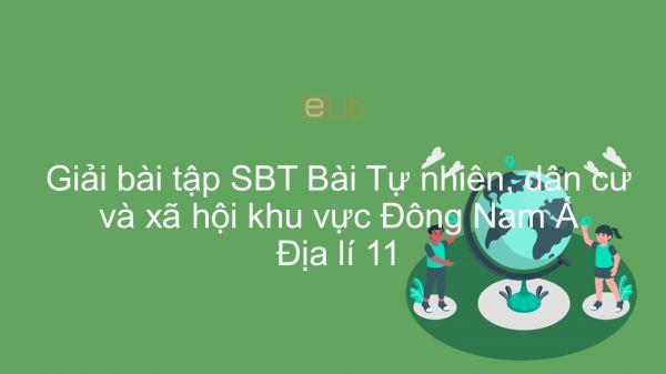 Giải bài tập SBT Địa lí 11 Bài 11: Tự nhiên, dân cư và xã hội khu vực Đông Nam Á