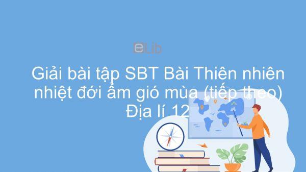 Giải bài tập SBT Địa lí 12 Bài 10: Thiên nhiên nhiệt đới ẩm gió mùa (tiếp theo)