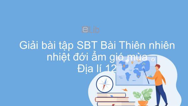 Giải bài tập SBT Địa lí 12 Bài 9: Thiên nhiên nhiệt đới ẩm gió mùa