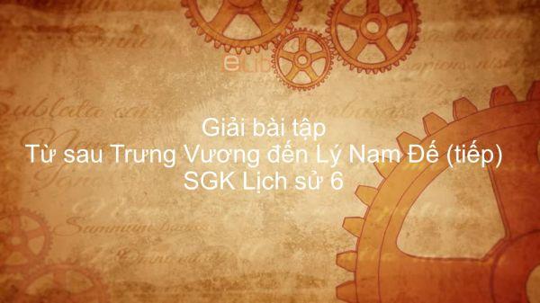 Giải bài tập SGK Lịch sử 6 Bài 20: Từ sau Trưng Vương đến Lý Nam Đế (tiếp)