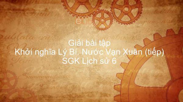 Giải bài tập SGK Lịch sử 6 Bài 22: Khởi nghĩa Lý Bí. Nước Vạn Xuân (tiếp)