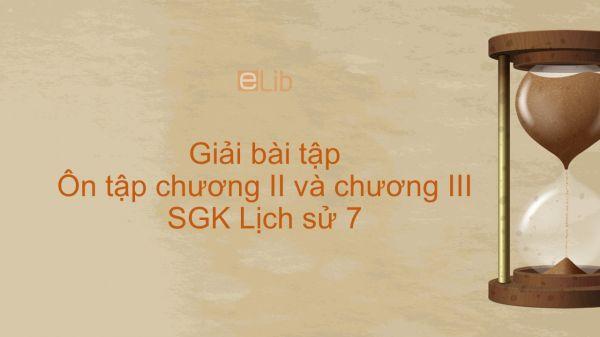 Giải bài tập SGK Lịch Sử 7 Bài 17: Ôn tập chương II và chương III