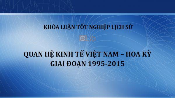 Khóa luận: Quan hệ kinh tế Việt Nam – Hoa Kỳ giai đoạn 1995-2015