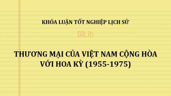 Khóa luận: Thương mại của Việt Nam Cộng hòa với Hoa Kỳ