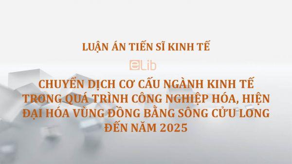 Chuyển dịch cơ cấu ngành kinh tế trong quá trình công nghiệp hóa, hiện đại hóa vùng đồng bằng Sông Cửu Long đến năm 2025