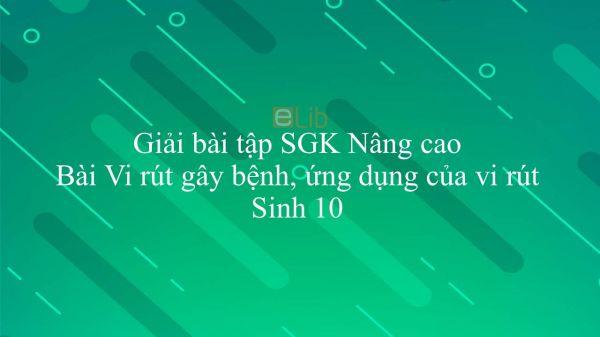 Giải bài tập SGK Sinh học 10 Nâng Cao Bài 45: Vi rút gây bệnh, ứng dụng của vi rút