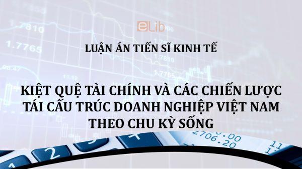 Luận án TS: Kiệt quệ tài chính và các chiến lược tái cấu trúc doanh nghiệp Việt Nam theo chu kỳ sống