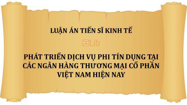 Luận án TS: Phát triển dịch vụ phi tín dụng tại các Ngân hàng thương mại cổ phần Việt Nam hiện nay