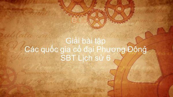 Giải bài tập SBT Lịch Sử 6 Bài 4: Các quốc gia cổ đại Phương Đông