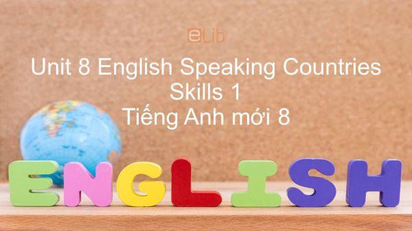 Unit 8 lớp 8: English Speaking Countries - Skills 1