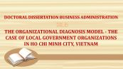 Th.D: The organizational diagnosis model - The case of local government organizations in Ho Chi Minh city, Vietnam
