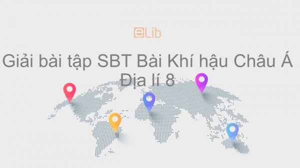 Giải bài tập SBT Địa lí 8 Bài 2: Khí hậu Châu Á