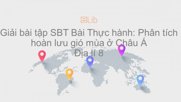 Giải bài tập SBT Địa lí 8 Bài 4: Thực hành: Phân tích hoàn lưu gió mùa ở Châu Á