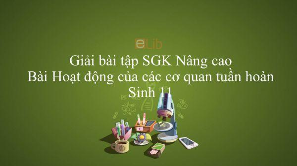 Giải bài tập SGK Sinh học 11 Nâng Cao Bài 19: Hoạt động của các cơ quan tuần hoàn