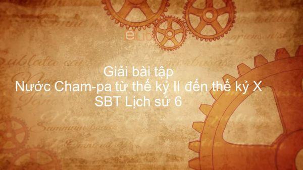 Giải bài tập SBT Lịch Sử 6 Bài 24: Nước Cham-pa từ thế kỷ II đến thế kỷ X