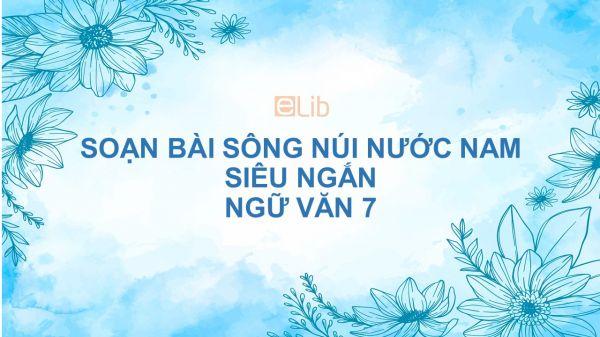 Soạn bài Sông núi nước Nam (Nam quốc sơn hà) Ngữ văn 7 siêu ngắn