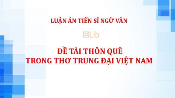 Luận án TS: Đề tài thôn quê trong thơ trung đại Việt Nam