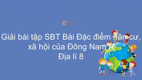 Giải bài tập SBT Địa lí 8 Bài 15: Đặc điểm dân cư, xã hội của Đông Nam Á