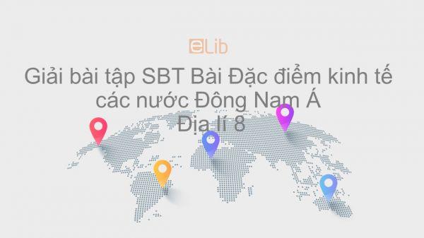 Giải bài tập SBT Địa lí 8 Bài 16: Đặc điểm kinh tế các nước Đông Nam Á