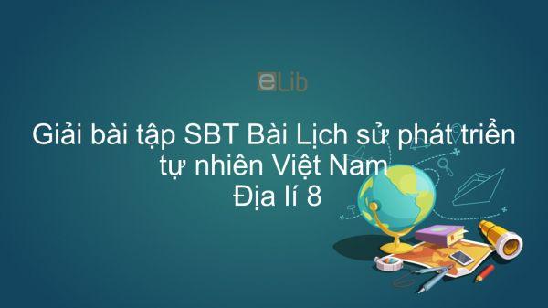 Giải bài tập SBT Địa lí 8 Bài 25: Lịch sử phát triển tự nhiên Việt Nam